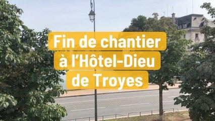 Fin de chantier à l'Hôtel-Dieu à Troyes
