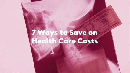 7 Ways to Save on Health Care Costs