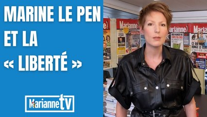 Marine Le Pen et la « liberté »