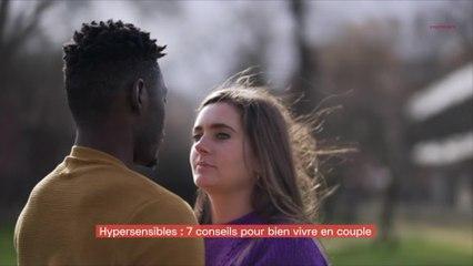 Hypersensibles : 7 conseils pour bien vivre en couple