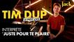 Le Petit Live de Tim Dup