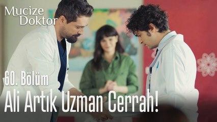 Ali artık uzman cerrah! - Mucize Doktor 60. Bölüm