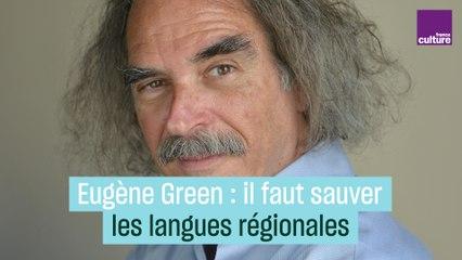 Eugène Green : il faut sauver les langues régionales