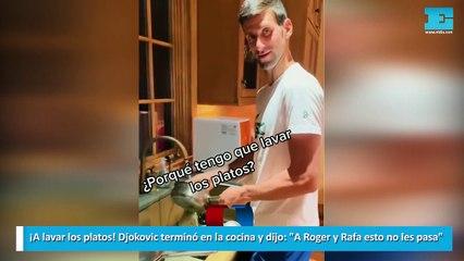"""¡A lavar los platos! Djokovic terminó en la cocina y dijo: """"A Roger y Rafa esto no les pasa"""""""