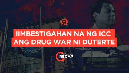Rappler Recap: Iimbestigahan na ng ICC ang drug war ni Duterte