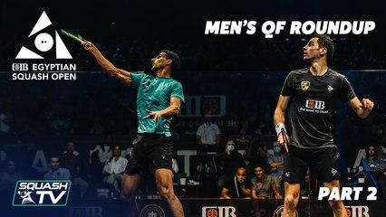 Squash: CIB Egyptian Open 2021 - Men's QF Roundup [Pt.2]