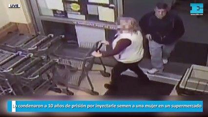 Lo condenaron a 10 años de prisión por inyectarle semen a una mujer en un supermercado