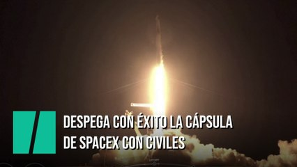 La cápsula de SpaceX despega con éxito con la primera misión de civiles al espacio