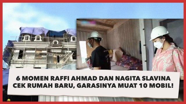 6 Momen Raffi Ahmad dan Nagita Slavina Cek Rumah Baru, Garasinya Muat 10 Mobil!