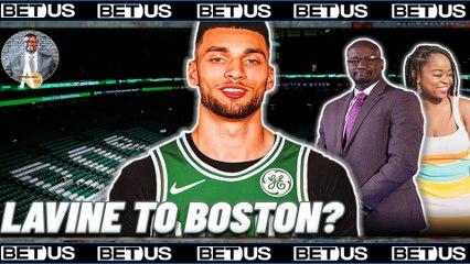 Zach Lavine To Boston? | A-List Podcast w/ A. Sherrod Blakely