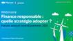 Finance responsable : quelle stratégie adopter ?