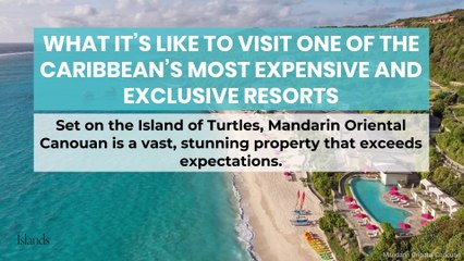 What it's Like to Visit One of the Caribbean's Most Expensive and Exclusive Resorts