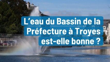 L'eau du Bassin de la Préfecture à Troyes est-elle bonne?
