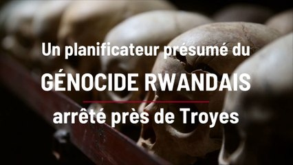 Qui est Isaac K., planificateur présumé du génocide rwandais arrêté près de Troyes