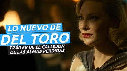 Tráiler de El callejón de las almas perdidas, la nueva película de Guillermo Del Toro