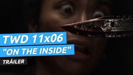 """Tráiler de The Walking Dead 11x06 """"On the Inside"""""""