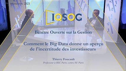 Comment le Big Data donne un aperçu de l'incertitude des investisseurs [Thierry Foucault]