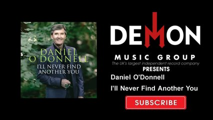Daniel O'Donnell - I'll Never Find Another You