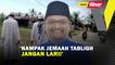 SHORTS: 'Nampak jemaah tabligh, jangan lari!'
