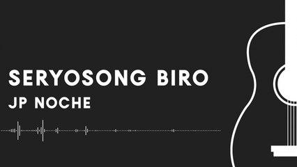 JP Noche - Seryosong Biro (Official Lyric Video)