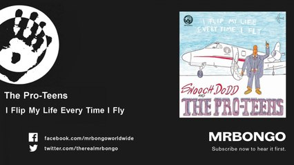 The Pro-Teens - I Flip My Life Every Time I Fly