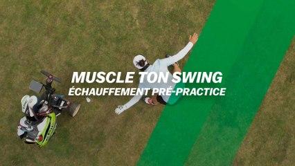 Muscle ton swing : Échauffement pré-practice