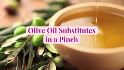 Olive Oil Substitutes in a Pinch