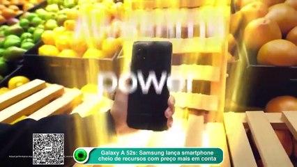 Galaxy A 52s: Samsung lança smartphone cheio de recursos com preço mais em conta