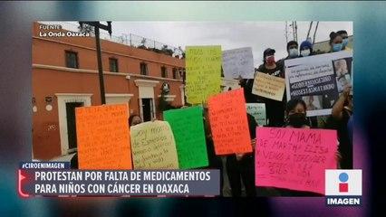 Familiares de niños con cáncer protestan en Oaxaca por falta de medicinas