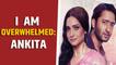 Ankita Lokhande is overwhelmed with audience response for 'Pavitra Rishta 2.0'
