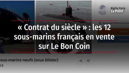 « Contrat du siècle » : les 12 sous-marins français en vente sur Le Bon Coin