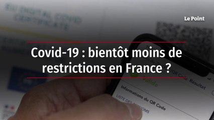 Covid-19 : bientôt moins de restrictions en France ?