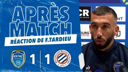 ESTAC 1-1 Montpellier   Réaction de Florian Tardieu