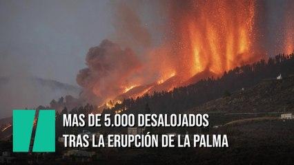 Más de 5.000 desalojados tras la erupción de La Palma