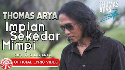 Thomas Arya - Impian Sekedar Mimpi [Official Lyric Video HD]