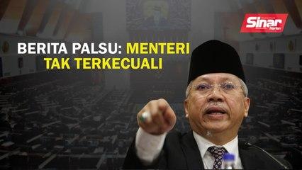 Berita palsu: Menteri tak terkecuali