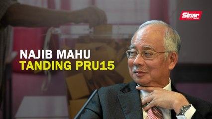 Najib mahu tanding PRU15