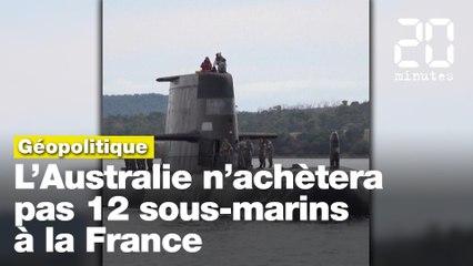 Pourquoi l'Australie n'achètera pas les douze sous-marins à la France ?