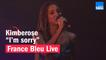 """Kimberose """"I'm sorry"""" - France Bleu Live"""