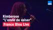 "Kimberose ""L'envie de valser"" - France Bleu Live"