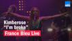 """Kimberose """"I'm broke"""" - France Bleu Live"""