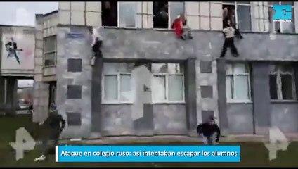 Ataque en colegio ruso así intentaban escapar los alumnos
