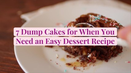 7 Dump Cakes for When You Need an Easy Dessert Recipe