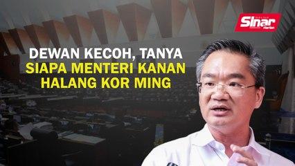 Dewan kecoh, tanya siapa menteri kanan halang Kor Ming