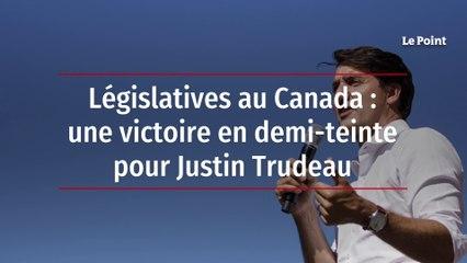 Législatives au Canada : une victoire en demi-teinte pour Justin Trudeau