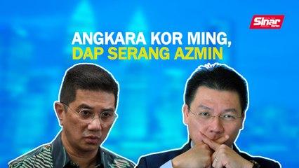 SINAR PM: Angkara Kor Ming, DAP serang Azmin