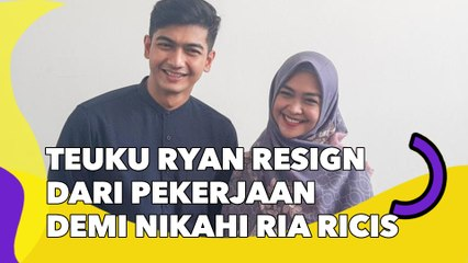 Teuku Ryan Resign dari Pekerjaan Demi Nikahi Ria Ricis, Jadi Pengangguran?