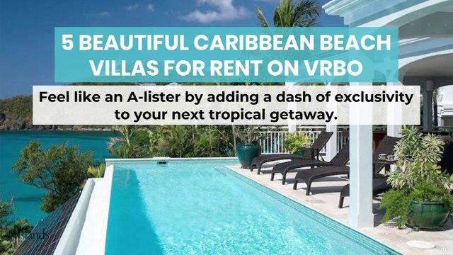 5 Beautiful Caribbean Beach Villas for Rent on Vrbo