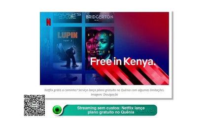 Streaming sem custos: Netflix lança plano gratuito no Quênia