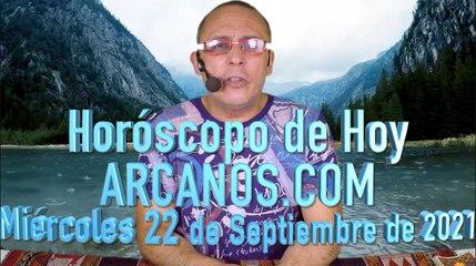HOROSCOPO DE HOY de ARCANOS.COM -  Miércoles 22 de Septiembre de 2021 (Long)